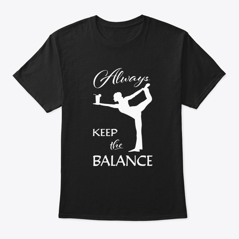 Always Keep The Balance Black T-Shirt Front
