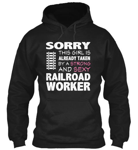 This Girl Is Taken By A Railroad Worker Black Camiseta Front