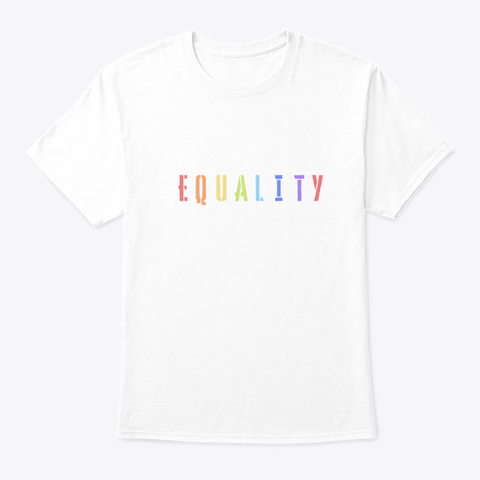 Equality   Pride Month T Shirt  White T-Shirt Front