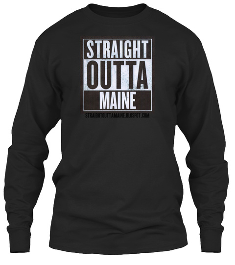Straightouttamaine.Blospot.Com Black Long Sleeve T-Shirt Front