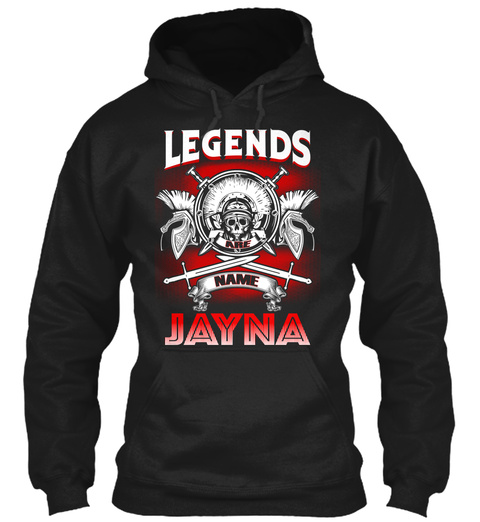 Legends Are Name Jayna  Black T-Shirt Front