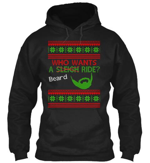 Who Wants A Sleigh Beard Ride? Black T-Shirt Front