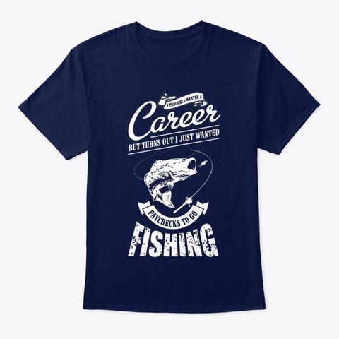 Fish Paychecks To Go Fishing Navy T-Shirt Front