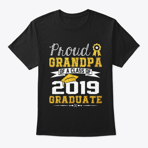 Funny Proud Grandpa Of A Class Of 2019 Black T-Shirt Front