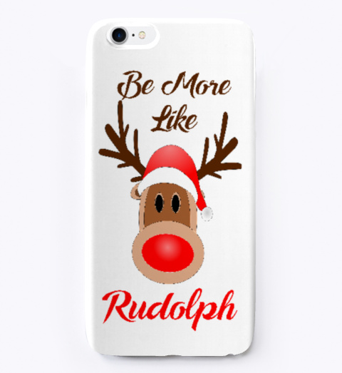 Be More Like Rudolph Standard T-Shirt Front