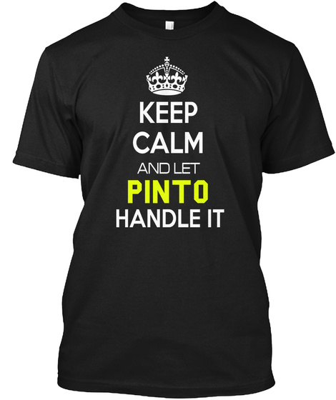 Keep Calm And Let Pinto Handle It Black T-Shirt Front