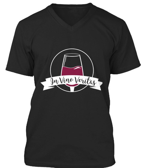 In Vino Veritas In Wine I Trust Black T-Shirt Front