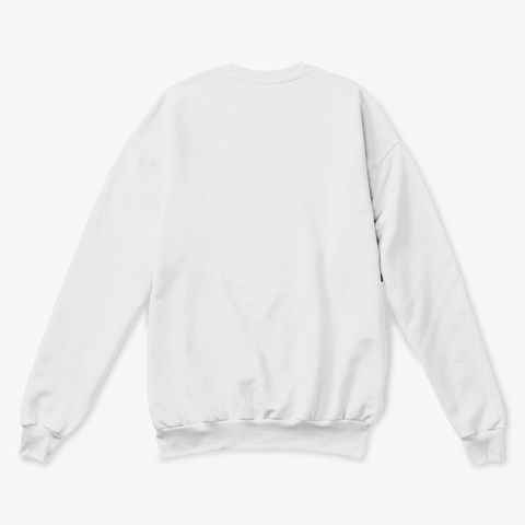 The Juice Life Collection White  Sweatshirt Back