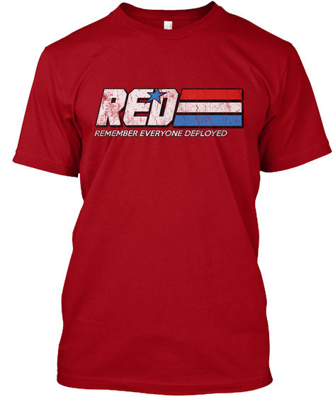 Red Remember Everyone Deployed Deep Red T-Shirt Front