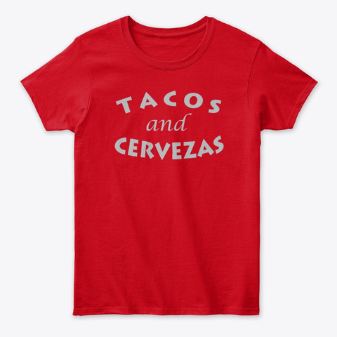Tacos And Cervezas Tshirt Red T-Shirt Front