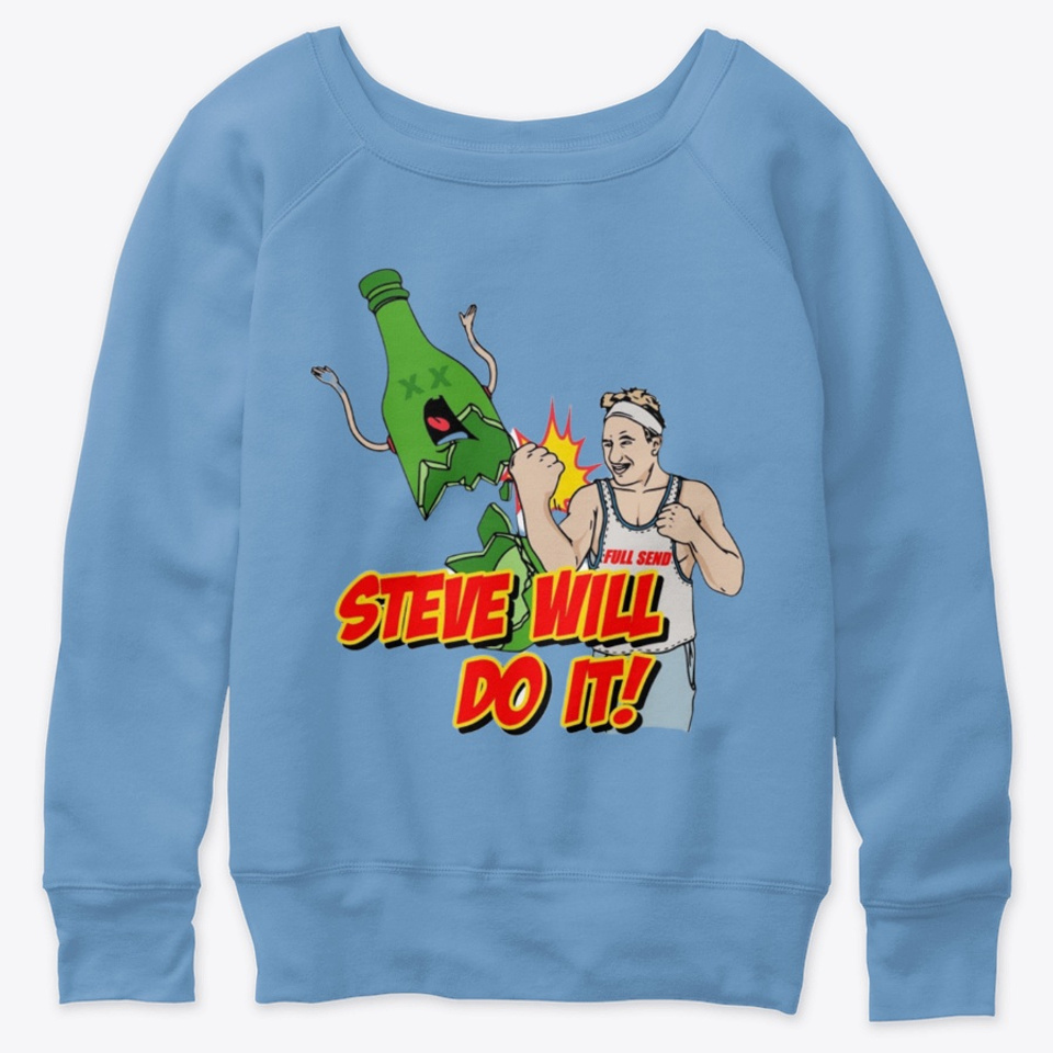 Stevewilldoit Products From Allmodzz Store Teespring Frequent special offers and discounts up to 70% off for all products! stevewilldoit