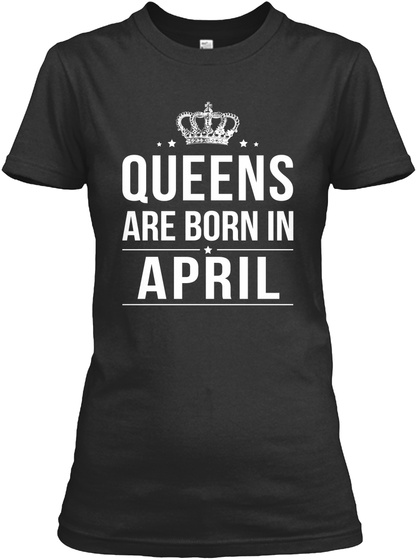 Queens Are Born In April Women's T-Shirt Front