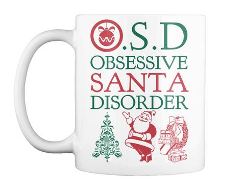 .S.D Obsessive Santa Disorder White Mug Front