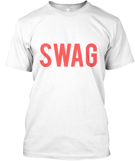 Swag White T-Shirt Front