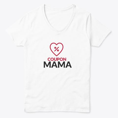 Coupon Mama White  T-Shirt Front