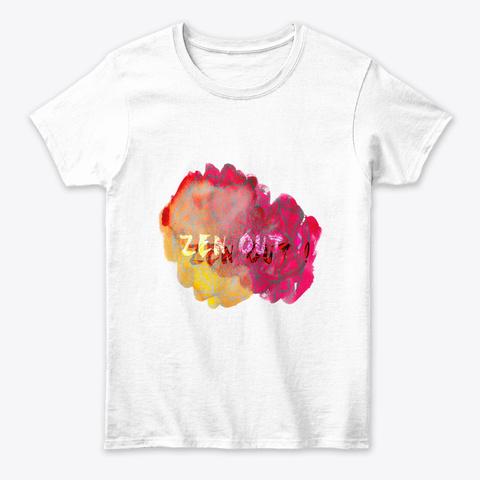 Zen Out ! Yoga Meditation Gift  White T-Shirt Front