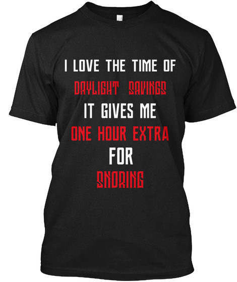 Daylight Savings Time 3 Black T-Shirt Front