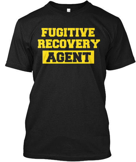 Fugitive Recovery Agent Black T-Shirt Front