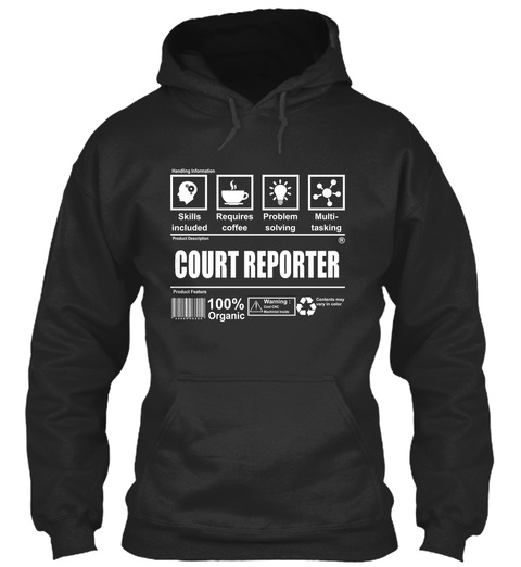 Skills Included Requires Coffee Problem Solving Multi Tasking Court Reporter 100% Organic Jet Black T-Shirt Front