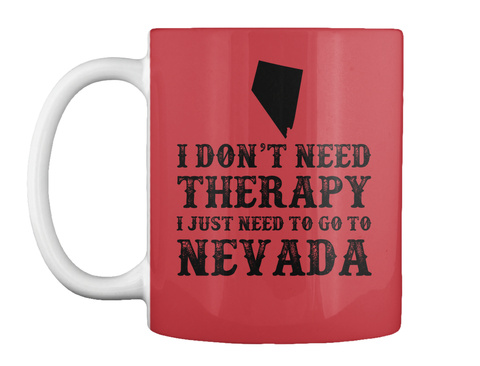 I Don't Need Therapy I Just Need To Go To Nevada Bright Red T-Shirt Front