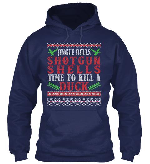 Jingle Bells Shotgun Shells Time To Kill A Duck Navy T-Shirt Front