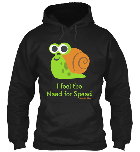 I Feel The Need For Speed Alexander & Kent Black T-Shirt Front