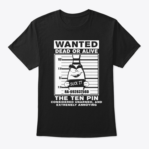 Funny Bowling Wanted T Shirt Black T-Shirt Front