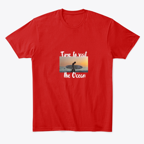Time To Visit The Ocean &Amp; Surf! Classic Red T-Shirt Front