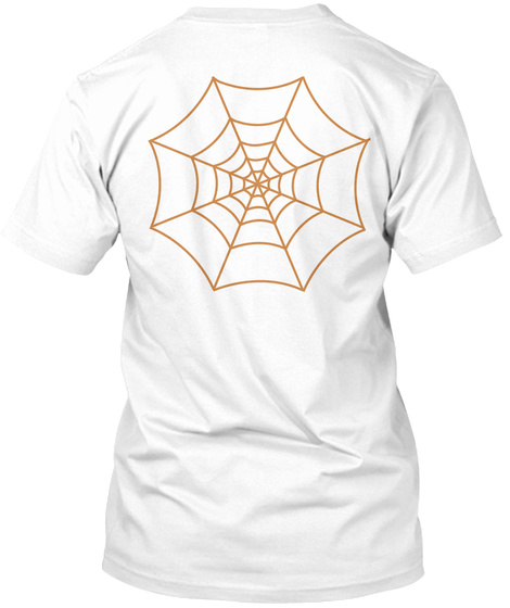 Cobwebs Between Your Legs White T-Shirt Back
