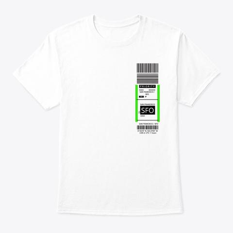 San Francisco Sfo Baggage Tag White T-Shirt Front