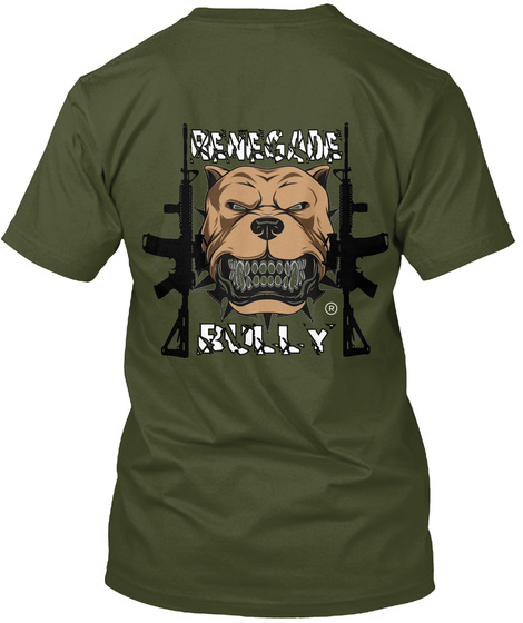 Renegade Bully Military Green T-Shirt Back