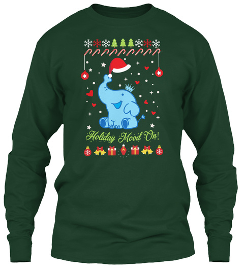 Holiday Mood On! Forest Green Long Sleeve T-Shirt Front