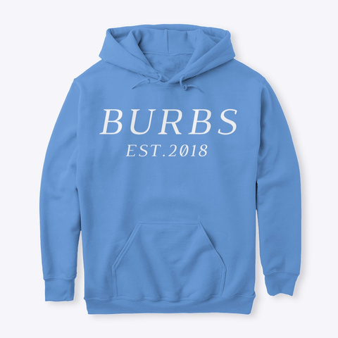 Classic Burbs Hoodie   All Colors Carolina Blue T-Shirt Front