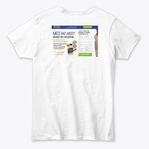 One Shot Keto Pro Reviews White T-Shirt Back