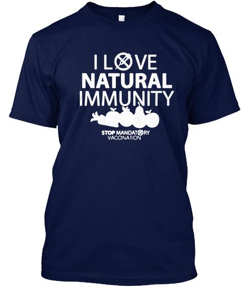 I Love Natural Immunity Stop Mandatory Vacanation Navy T-Shirt Front