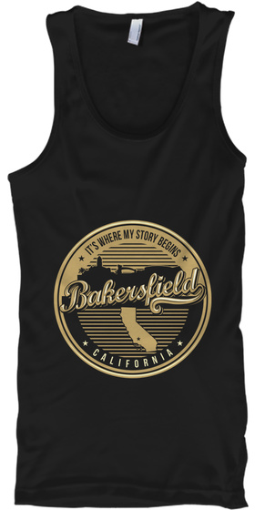 It's Where My Story Begins Bakersfield California Black Tank Top Front