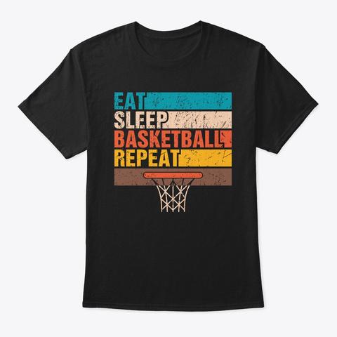 Eat. Sleep. Basketball. Repeat. Black T-Shirt Front