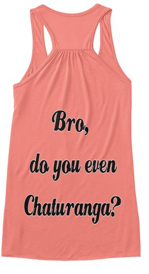 Bro, Do You Even Chaturanga? Coral T-Shirt Back