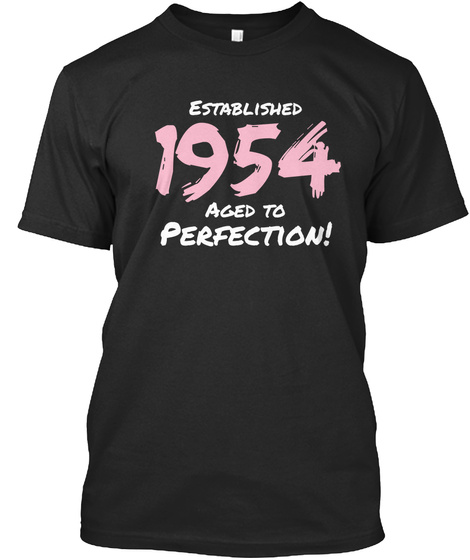Established 1954 Aged To Perfection! T-Shirt Front