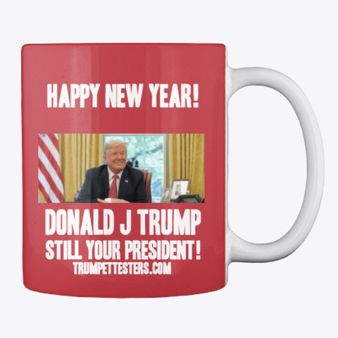 Happy New Year ! Still Your President ! Bright Red T-Shirt Back