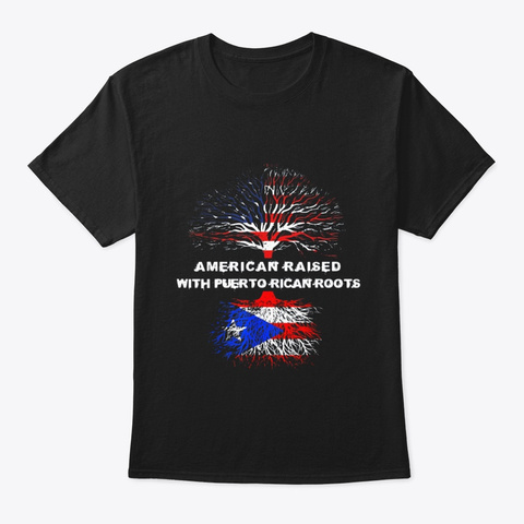 American Raised With Puerto Rican Roots Black T-Shirt Front