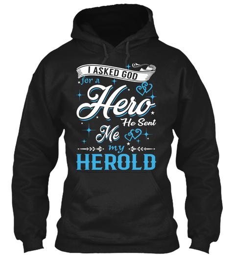 I Asked God For A Hero. He Sent Me Herold Black T-Shirt Front