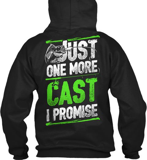 Just One More Cast I Promise Black T-Shirt Back