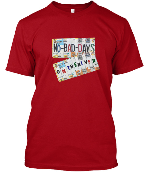 No Bad Days On The River Deep Red T-Shirt Front