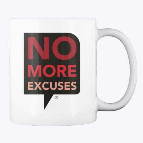 No More Excuses® Mug White T-Shirt Back