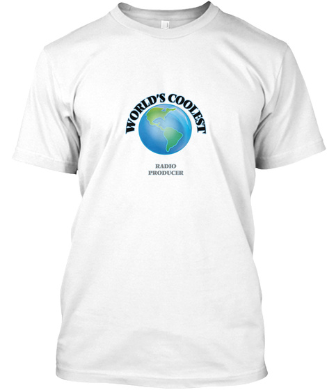 World's Coolest Radio Producer White T-Shirt Front
