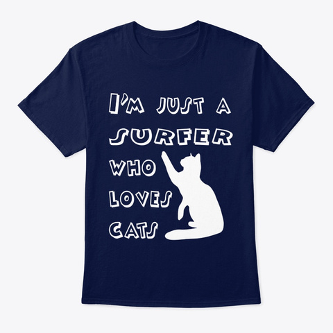 Cat I'm Just A Surfer Who Loves Cats Navy T-Shirt Front
