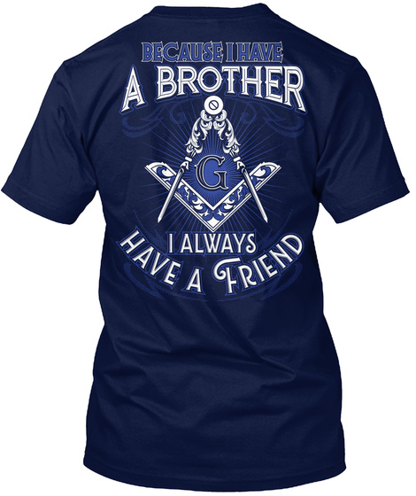Because I Have A Brother G I Always Have A Friend Navy Kaos Back