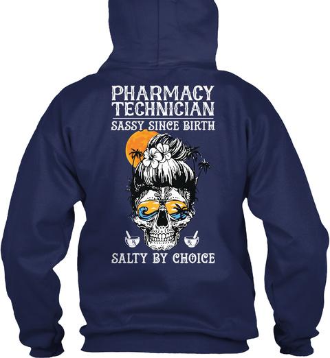 Pharmacy Technician Sassy Since Birth Salty By Choice Navy T-Shirt Back