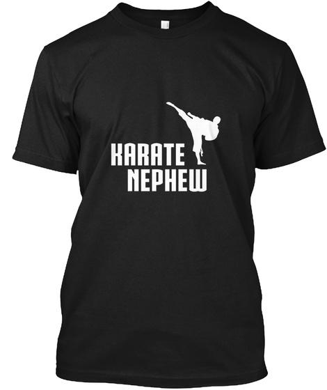 Karate Nephew Shirt Black T-Shirt Front